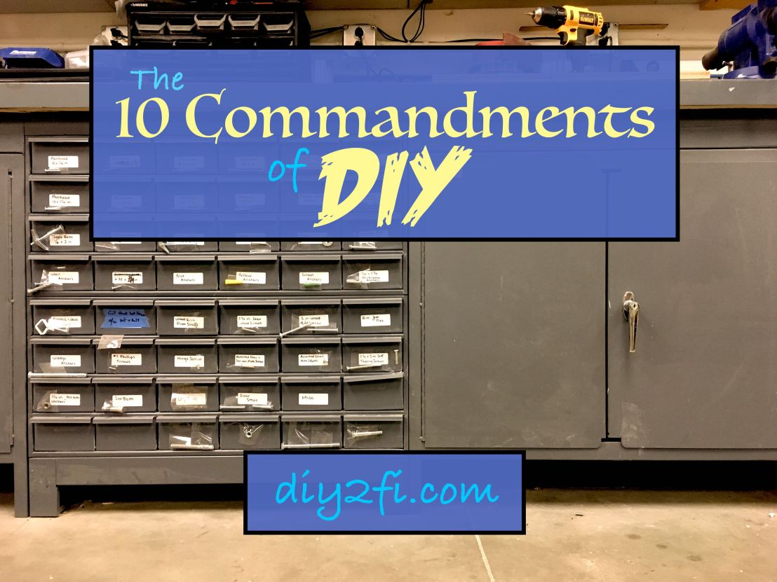 The Ten Commandments of DIY