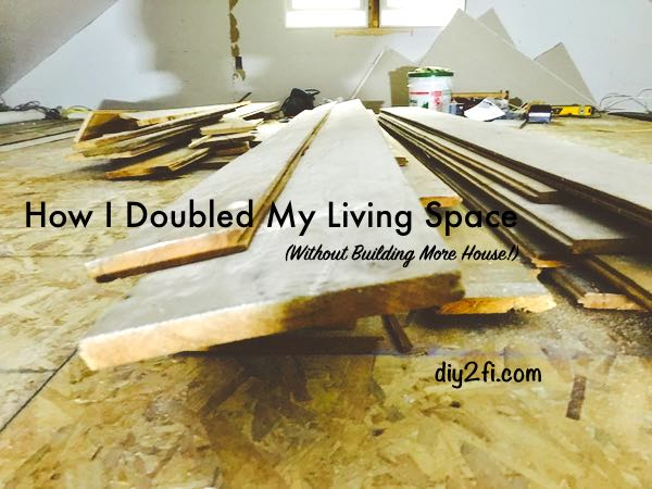 How I Doubled My Living Space (Without Building More House!)