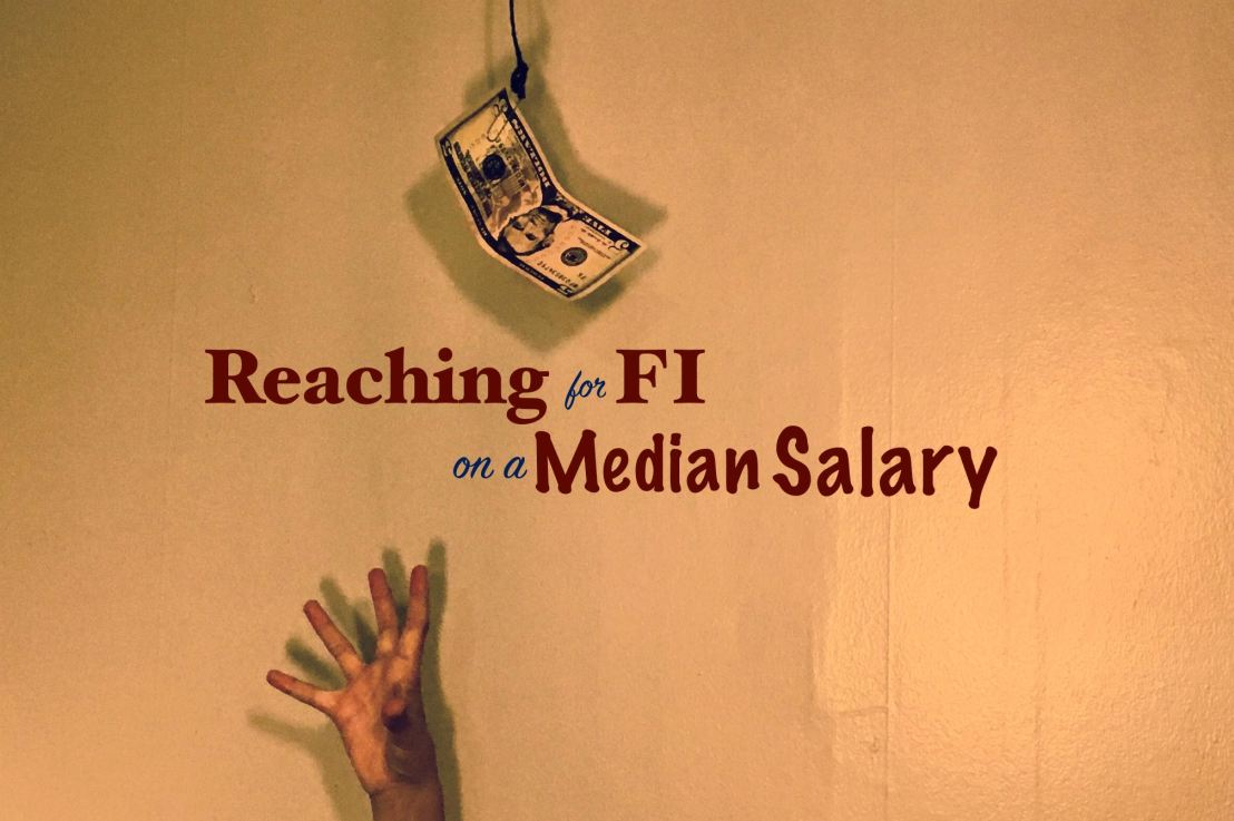 Reaching For FI on a MedianSalary