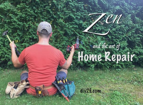 Zen and the Art of Home Repair