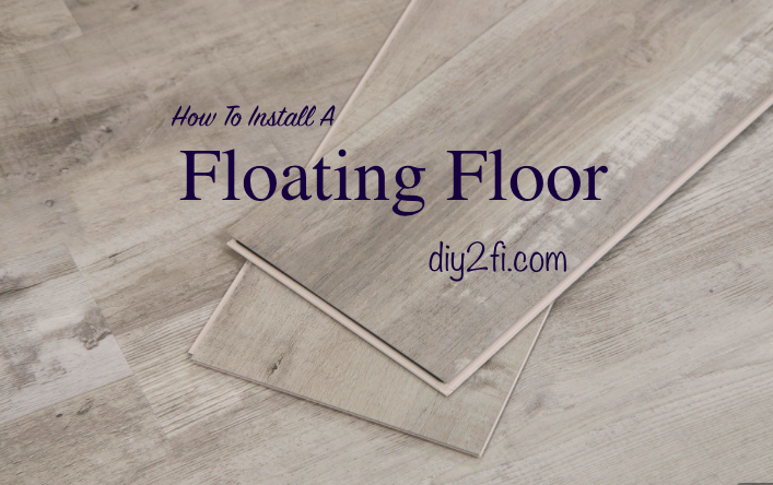 How To: Install A Floating Floor