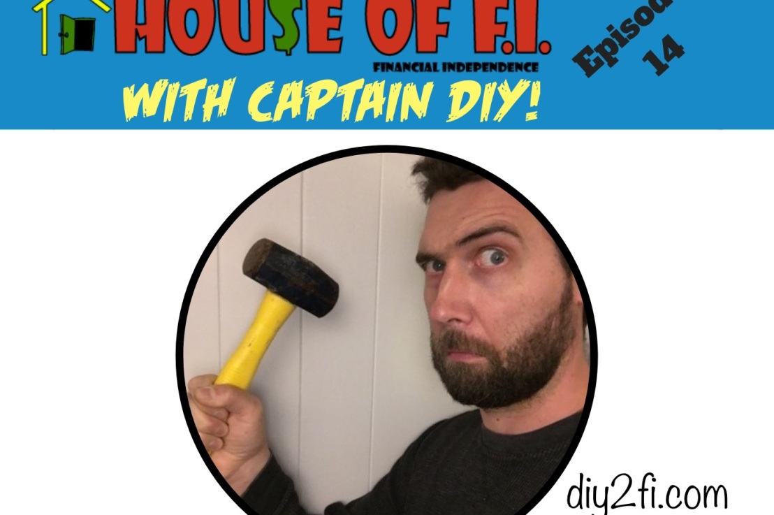 Captain DIY on House Of FI