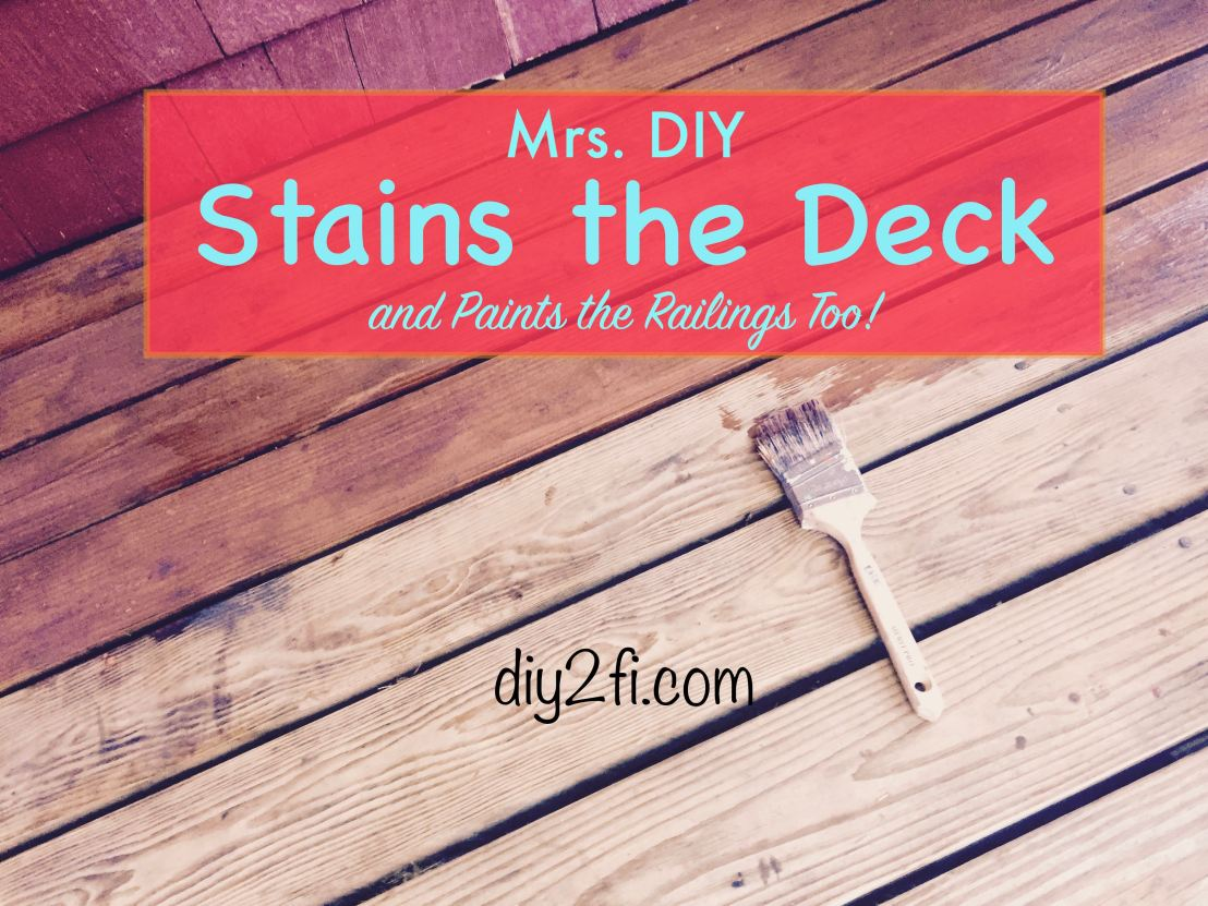 Mrs. DIY Stains the Deck!