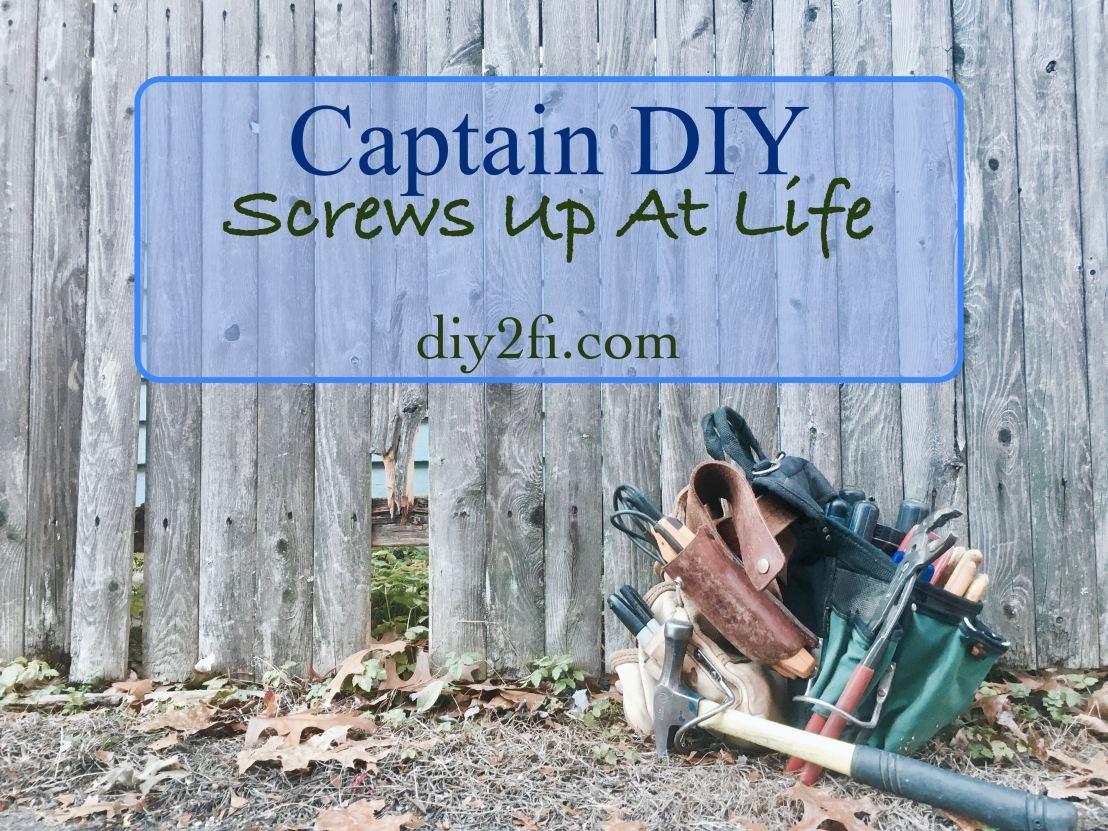 Captain DIY Screws Up AtLife