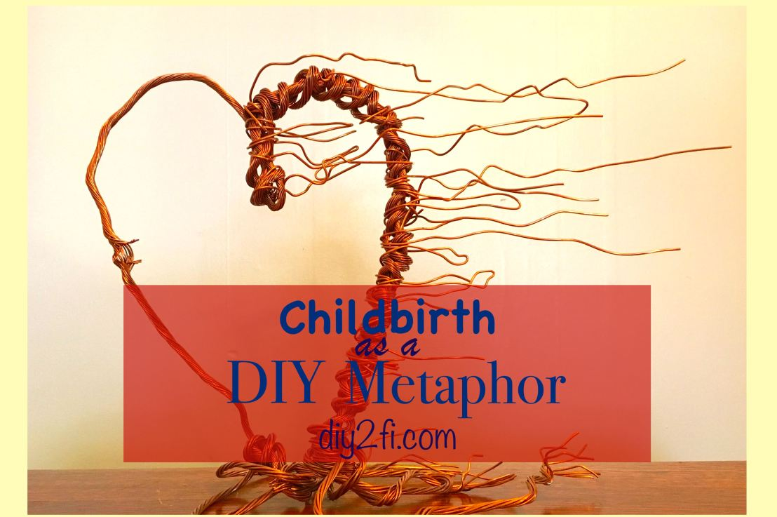 Childbirth As A DIY Metaphor