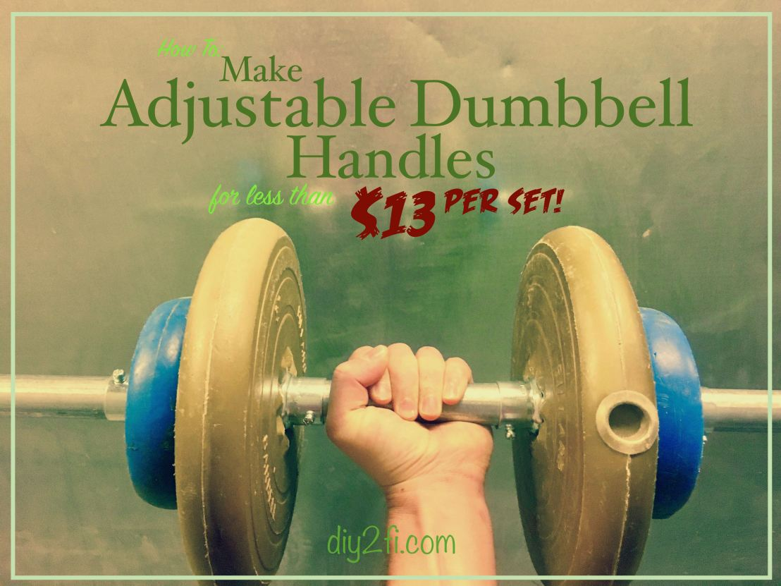 How To: Make Adjustable Dumbbell Handles for Less Than $13 Per Set