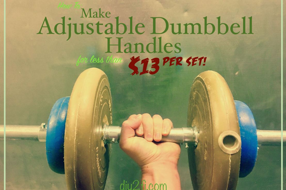 How To: Make Adjustable Dumbbell Handles for Less Than $13 PerSet