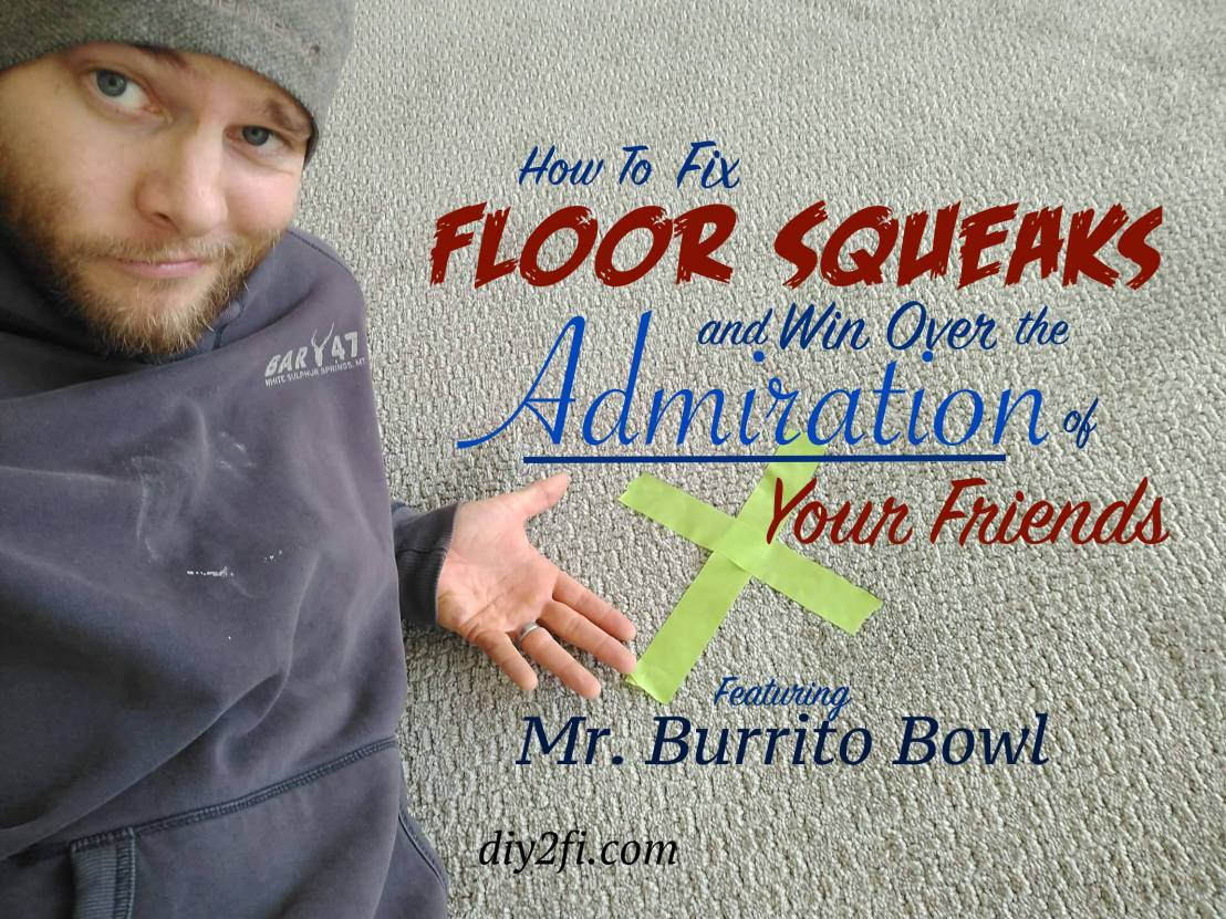 How To Fix Floor Squeaks and Win Over the Admiration of YourFriends