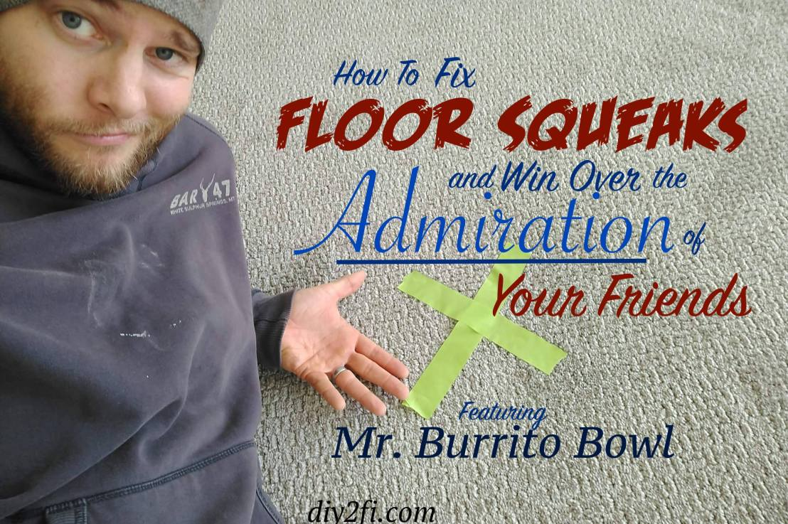 How To Fix Floor Squeaks and Win Over the Admiration of Your Friends