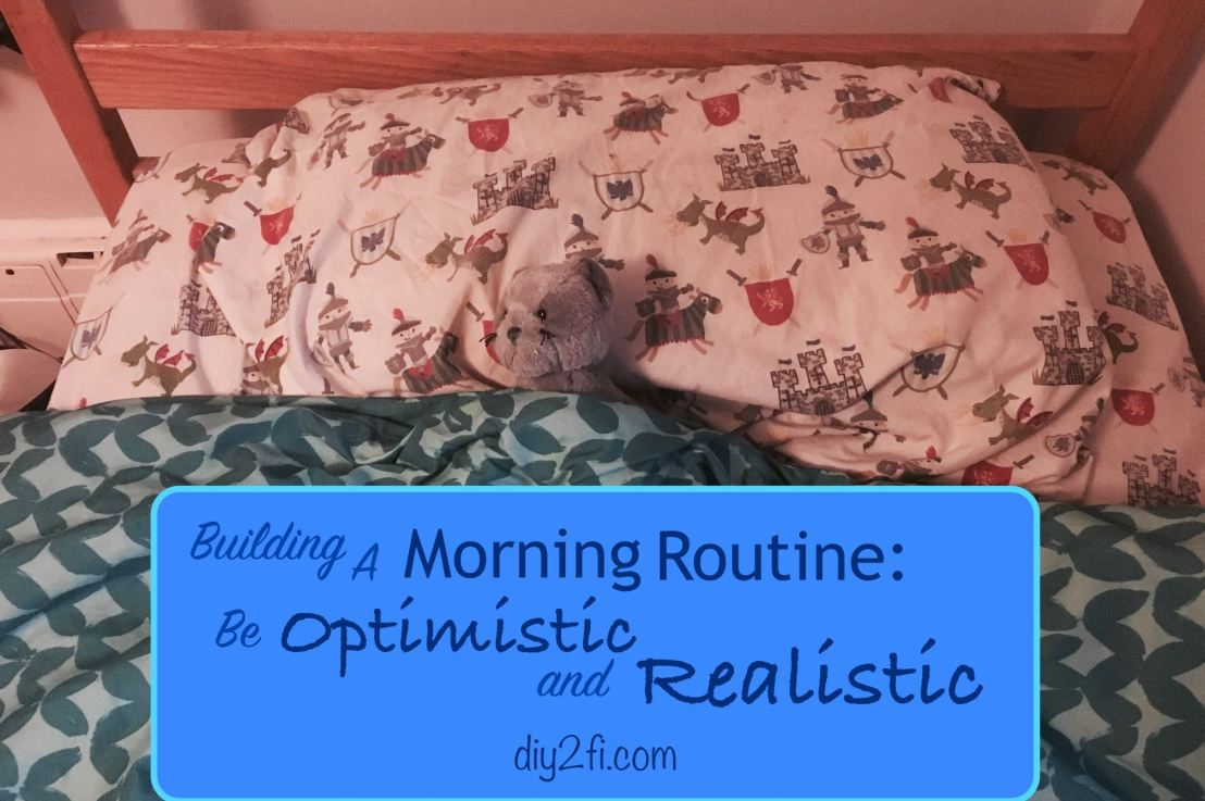 Building A Morning Routine: Be Optimistic and Realistic