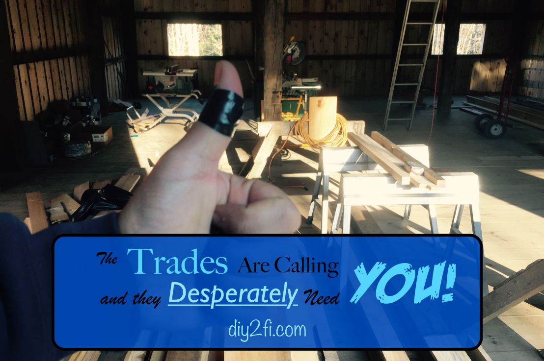 The Trades Are Calling, and they Desperately Need You!